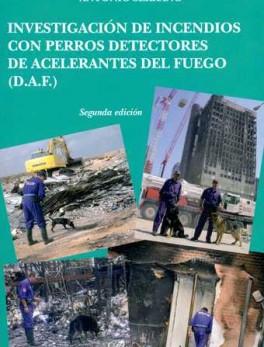 INVESTIGACION DE INCENDIOS CON PERROS DETECTORES DE ACELERANTES DEL FUEGO (D.A.F.)