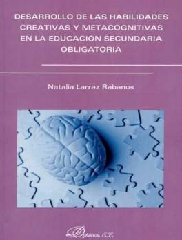 DESARROLLO DE LAS HABILIDADES CREATIVAS Y METACOGNITIVAS EN LA EDUCACION SECUNDARIA OBLIGATORIA