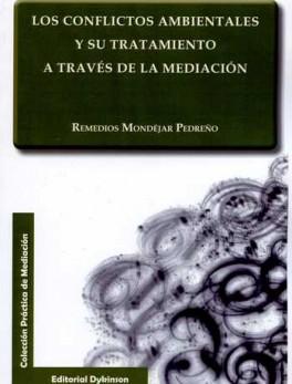 CONFLICTOS AMBIENTALES Y SU TRATAMIENTO A TRAVES DE LA MEDIACION, LOS