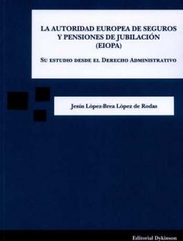 AUTORIDAD EUROPEA DE SEGUROS Y PENSIONES DE JUBILACION (EIOPA), LA
