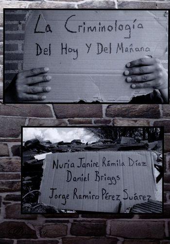 CRIMINOLOGIA DEL HOY Y DEL MAÑANA, LA