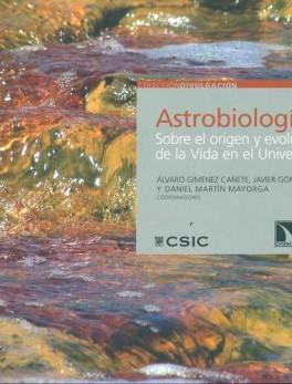 ASTROBIOLOGIA SOBRE EL ORIGEN Y EVOLUCION DE LA VIDA EN EL UNIVERSO