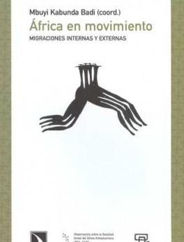 AFRICA EN MOVIMIENTO. MIGRACIONES INTERNAS Y EXTERNAS