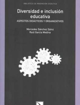 DIVERSIDAD E INCLUSION EDUCATIVA. ASPECTOS DIDACTICOS Y ORGANIZATIVOS