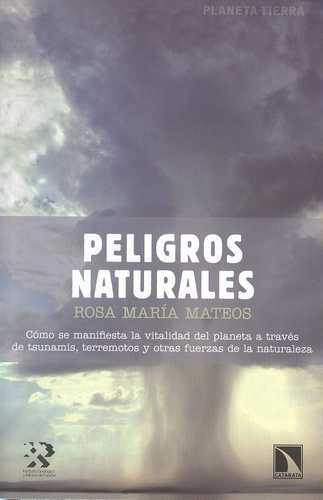 PELIGROS NATURALES. COMO SE MANIFIESTA LA VITALIDAD DEL PLANETA A TRAVES DE TSUNAMIS TERREMOTOS Y OTRAS FUERZA