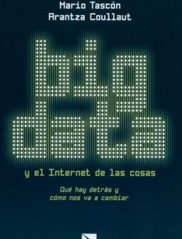 BIG DATA Y EL INTERNET DE LAS COSAS QUE HAY DETRAS Y COMO NOS VA A CAMBIAR