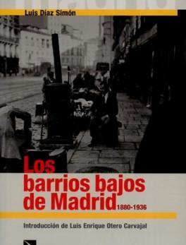 BARRIOS BAJOS DE MADRID 1880-1936, LOS