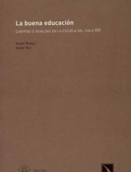 BUENA EDUCACION. LIBERTAD E IGUALDAD EN LA ESCUELA DEL SIGLO XXI, LA