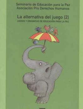 ALTERNATIVA DEL JUEGO (2) (10ª ED) JUEGOS Y DINAMICAS DE EDUCACION PARA LA PAZ, LA