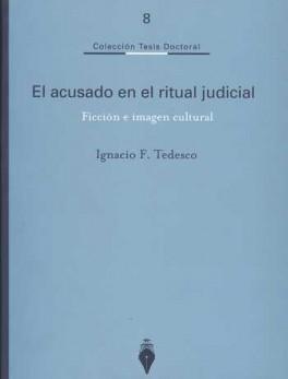 ACUSADO EN EL RITUAL JUDICIAL. FICCION E IMAGEN CULTURAL, EL