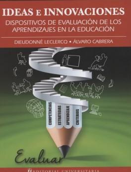 IDEAS E INNOVACIONES. DISPOSITIVOS DE EVALUACION DE LOS APRENDIZAJES EN LA EDUCACION