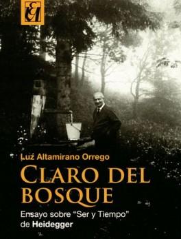 CLARO DEL BOSQUE ENSAYO SOBRE SER Y TIEMPO DE HEIDEGGER