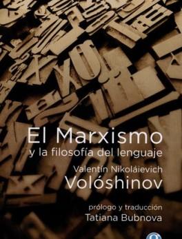 MARXISMO Y LA FILOSOFIA DEL LENGUAJE, EL