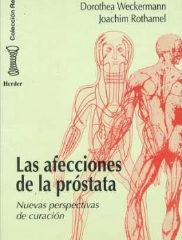 AFECCIONES DE LA PROSTATA. NUEVAS PERSPECTIVAS DE CURACION, LAS