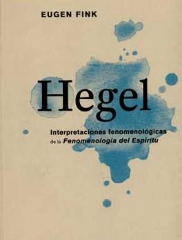 HEGEL INTERPRETACIONES FENOMENOLOGICAS DE LA FENOMENOLOGIA DEL ESPIRITU