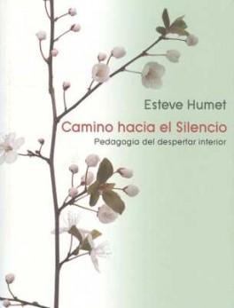 CAMINO HACIA EL SILENCIO. PEDAGOGIA DEL DESPERTAR INTERIOR