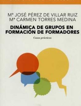 DINAMICA DE GRUPOS EN FORMACION DE FORMADORES. CASOS PRACTICOS