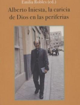 ALBERTO INIESTA LA CARICIA DE DIOS EN LAS PERIFERIAS