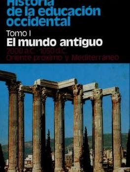 HISTORIA DE LA EDUCACION (T.I) OCCIDENTAL. EL MUNDO ANTIGUO