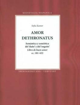 AMOR DETHRONATUS SEMANTICA Y SEMIOTICA DEL DAÑO Y DEL ENGAÑO. LIBRO DE BUEN AMOR CC 181-422