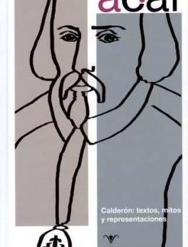 ANUARIO CALDERONIANO # 07 CALDERON TEXTOS MITOS Y REPRESENTACIONES