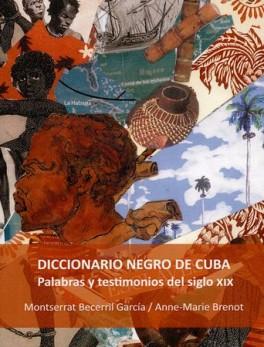DICCIONARIO NEGRO DE CUBA PALABRAS Y TESTIMONIOS DEL SIGLO XIX