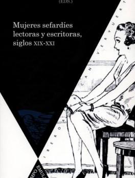 MUJERES SEFARDIES LECTORAS Y ESCRITORAS SIGLOS XIX-XX