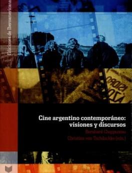 CINE ARGENTINO CONTEMPORANEO VISIONES Y DISCURSOS