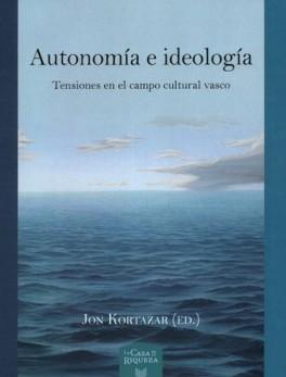 AUTONOMIA E IDEOLOGIA TENSIONES EN EL CAMPO CULTURAL VASCO