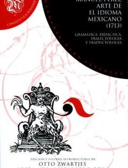 ARTE DE EL IDIOMA MEXICANO 1713 GRAMATICA DIDACTICA DIALECTOLOGIA Y TRADUCTOLOGIA