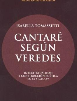 CANTARE SEGUN VEREDES. INTERTEXTUALIDAD Y CONSTRUCCION POETICA EN EL SIGLO XV
