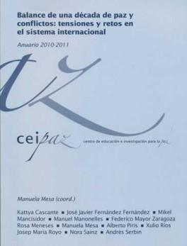 BALANCE DE UNA DECADA DE PAZ Y CONFLICTOS: TENSIONES Y RETOS EN EL SISTEMA INTERNACIONAL. ANUARIO 2010-2011