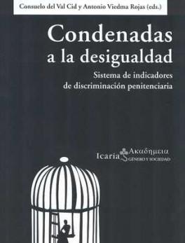 CONDENADAS A LA DESIGUALDAD. SISTEMA DE INDICADORES DE DISCRIMINACION PENITENCIARIA