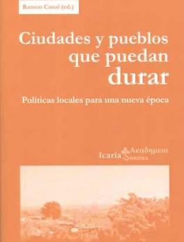 CIUDADES Y PUEBLOS QUE PUEDAN DURAR. POLITICAS LOCALES PARA UNA NUEVA EPOCA