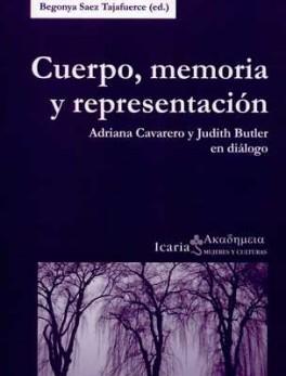 CUERPO MEMORIA Y REPRESENTACION. ADRIANA CAVARERO Y JUDITH BUTLER EN DIALOGO