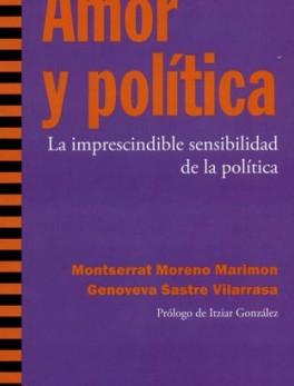 AMOR Y POLITICA LA IMPRESCINDIBLE SENSIBILIDAD DE LA POLITICA