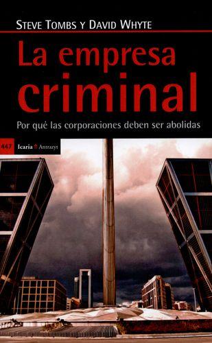 EMPRESA CRIMINAL. POR QUE LAS CORPORACIONES DEBEN SER ABOLIDAS, LA