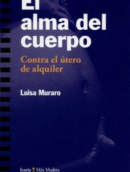 ALMA DEL CUERPO CONTRA EL UTERO DE ALQUILER, EL