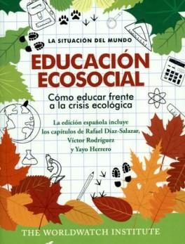 EDUCACION ECOSOCIAL COMO EDUCAR FRENTE A LA CRISIS ECOLOGICA, LA