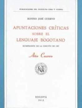 APUNTACIONES CRITICAS SOBRE EL LENGUAJE BOGOTANO. REIMPRESION DE LA EDICION DE 1987
