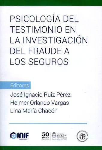 PSICOLOGIA DEL TESTIMONIO EN LA INVESTIGACION DEL FRAUDE A LOS SEGUROS