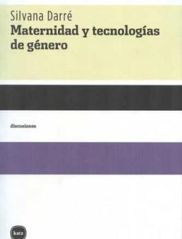 MATERNIDAD Y TECNOLOGIAS DE GENERO