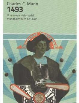 1493 UNA NUEVA HISTORIA DEL MUNDO DESPUES DE COLON