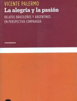 ALEGRIA Y LA PASION. RELATOS BRASILEÑOS Y ARGENTINOS EN PERSPECTIVA COMPARADA, LA