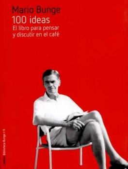 100 IDEAS EL LIBRO PARA PENSAR Y DISCUTIR EN EL CAFE