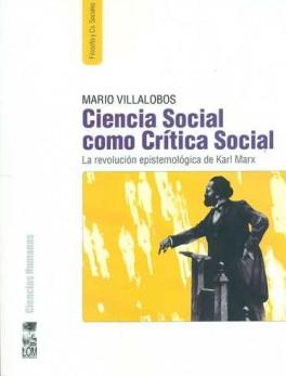 CIENCIA SOCIAL COMO CRITICA SOCIAL. LA REVOLUCION EPISTEMOLOGICA DE KARL MARX