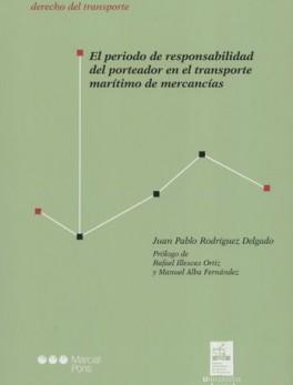 PERIODO DE RESPONSABILIDAD DEL PORTEADOR EN EL TRANSPORTE MARITIMO DE MERCANCIAS