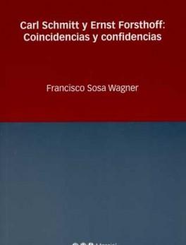 CARL SCHMITT Y ERNST FORSTHOFF: COINCIDENCIAS Y CONFIDENCIAS