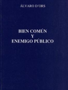 BIEN COMUN Y ENEMIGO PUBLICO