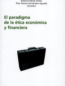 PARADIGMA DE LA ETICA ECONOMICA Y FINANCIERA, EL